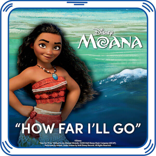 "The ocean is calling! Add the song ""How Far I'll Go"" from Disney's Vaiana to your furry friend and set sail on an action-packed voyage every time it's played!  ""How Far I'll Go."" Written by Lin-Manuel Miranda.  ©2016 Walt Disney Music Company (ASCAP). Performed by Moana. Under License by Walt Disney Records. All Rights Reserved."