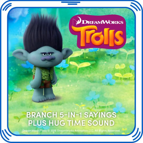 Crazy prepared! Add Branch's signature sayings from DreamWorks Trolls to your furry friend and listen each time you squeeze his hand. DreamWorks Trolls © 2016 DreamWorks Animation LLC. All Rights Reserved.