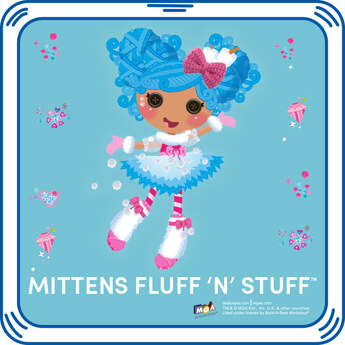 Add some of Mittens' signature Lalaloopsy sayings to your friend. These Lalaloopsy sayings are as sweet as cocoa!  MGA