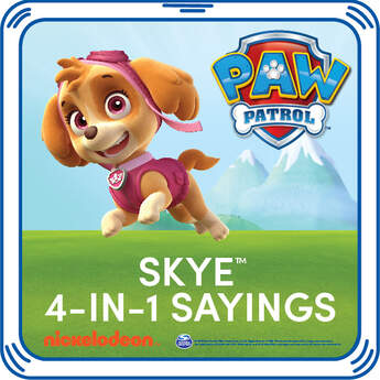 This pup's gotta fly! Add Skye's signature sayings to your furry friend. Listen to them every time your squeeze her paw.© 2016 Spin Master PAW Productions Inc. All Rights Reserved. PAW Patrol and all related titles, logos and characters are trademarks of Spin Master Ltd. Nickelodeon and all related titles and logos are trademarks of Viacom International Inc.