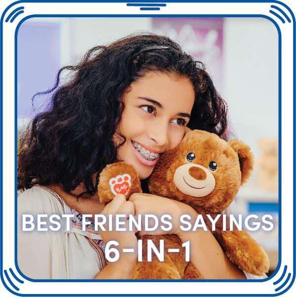 Best Friends 6-in-1 Sayings - Build-A-Bear Workshop®