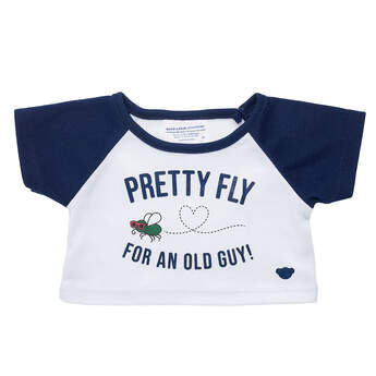 Pretty Fly for an Old Guy T-Shirt - Build-A-Bear Workshop®