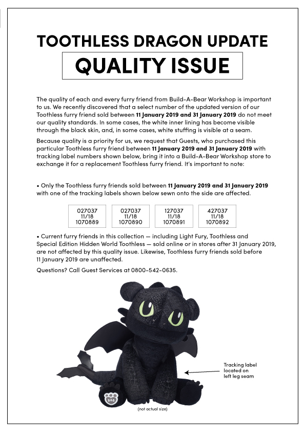 Some Toothless furry friends sold between the 11th and 31st of January 2019 do not meet our quality standards. For a full live-text version of this image, see the pdf below.