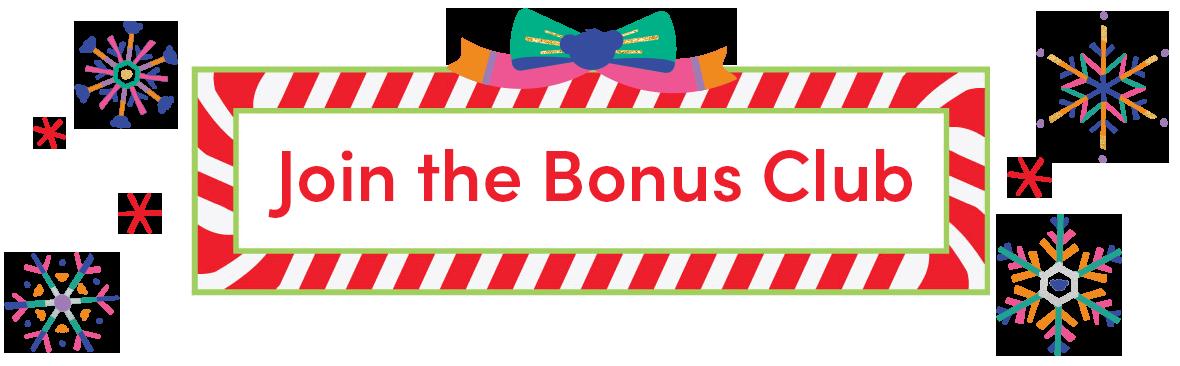 Join the Bonus Club