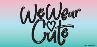 We Wear Cute