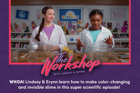 The Workshop - WHOA! Lindsey & Erynn learn how to make color-changing and invisible slime in this super scientific episode!