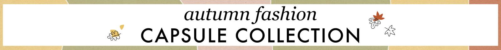 Autumn Fashion Capsule Collection
